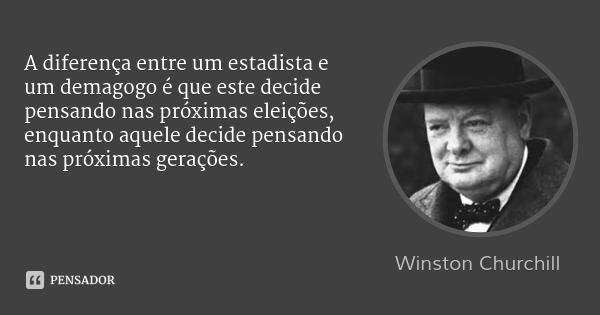 De Winston Churchil (1874-1965), para Lula: