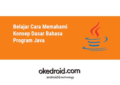 Belajar Coding Java Dasar, Belajar Program Java Pemula Belajar Dasar Dasar Konsep OOP Java, Belajar Pertama Kali Coding Java Sekilas Tentang Java ,Sejarah Versi Java,Keunggulan dan Kelebihan Java,Contoh Struktur Code Java