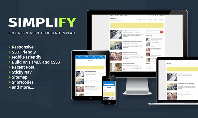 Simplify is a clean, responsive and SEO- Friendly FREE blogger template having lots of features support .