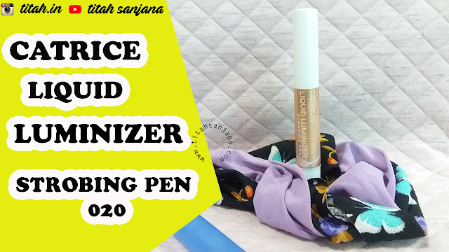 Catrice Liquid Luminizer Strobing Pen Review Indonesia