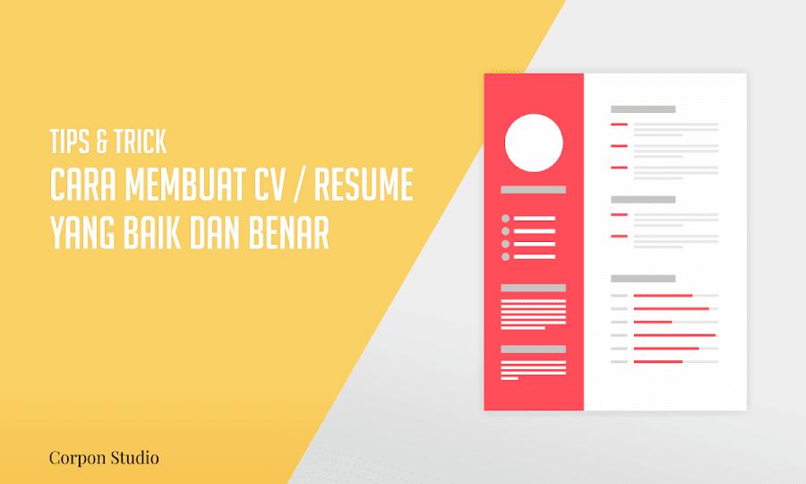 Cara Membuat CV Yang Menarik Untuk Lamaran Kerja