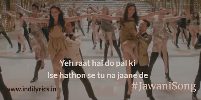 The Jawani Song   Student Of The year 2   Song Lyrics with English Translation and Real Meaning   Tiger, Tara & Ananya