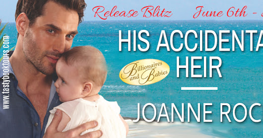 Release Day Blitz: His Accidental Heir by Joanne Rock