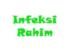 cara mengobati infeksi Rahim