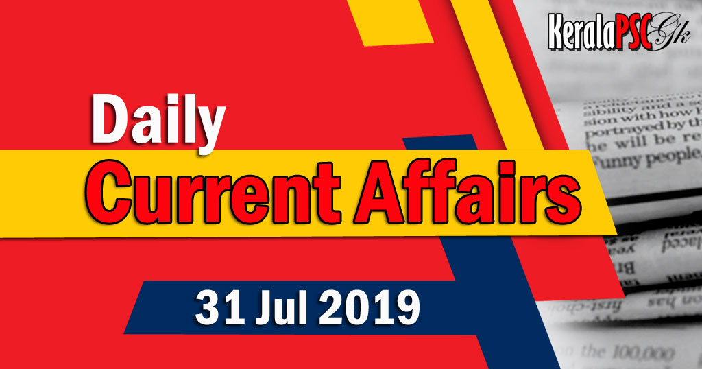 Kerala PSC Daily Malayalam Current Affairs 31 Jul 2019