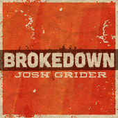 Texas Country Music Review - Josh Grider Brokedown Broke Down