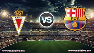 مشاهدة مباراة برشلونة وريال مورسيا Barcelona vs real murcia بث مباشر بتاريخ 29-11-2017 كأس ملك إسبانيا