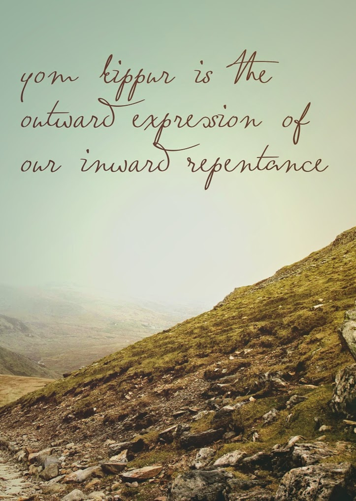 Yom Kippur is the outward expression of our inward repentance. | Land of Honey