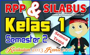 Silabus dan RPP Kelas 1 Kurikulum 2013 / K13 Revisi 2018 Semester 2