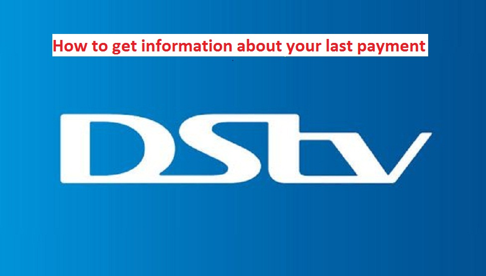 How to get information about your DSTV last payment