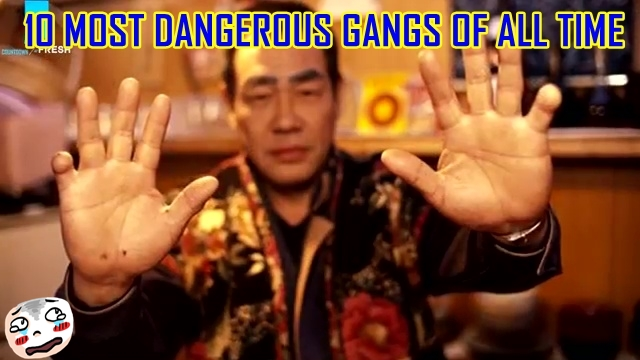 10 Most Dangerous Gangs of All Time