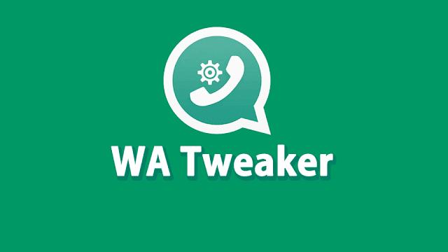 Download WA Tweaker ( Whatsapp Tweaker) Latest Version