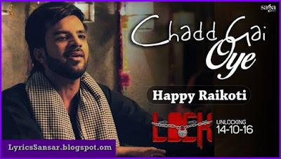 Chadd Gai Oye – Lock | Happy Raikoti