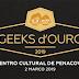 GEEKS d'OURO - Faltam três dias para conhecer os vencedores