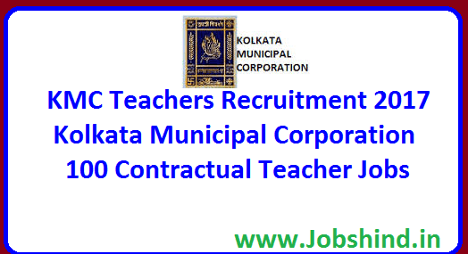 KMC Teachers Recruitment 2017