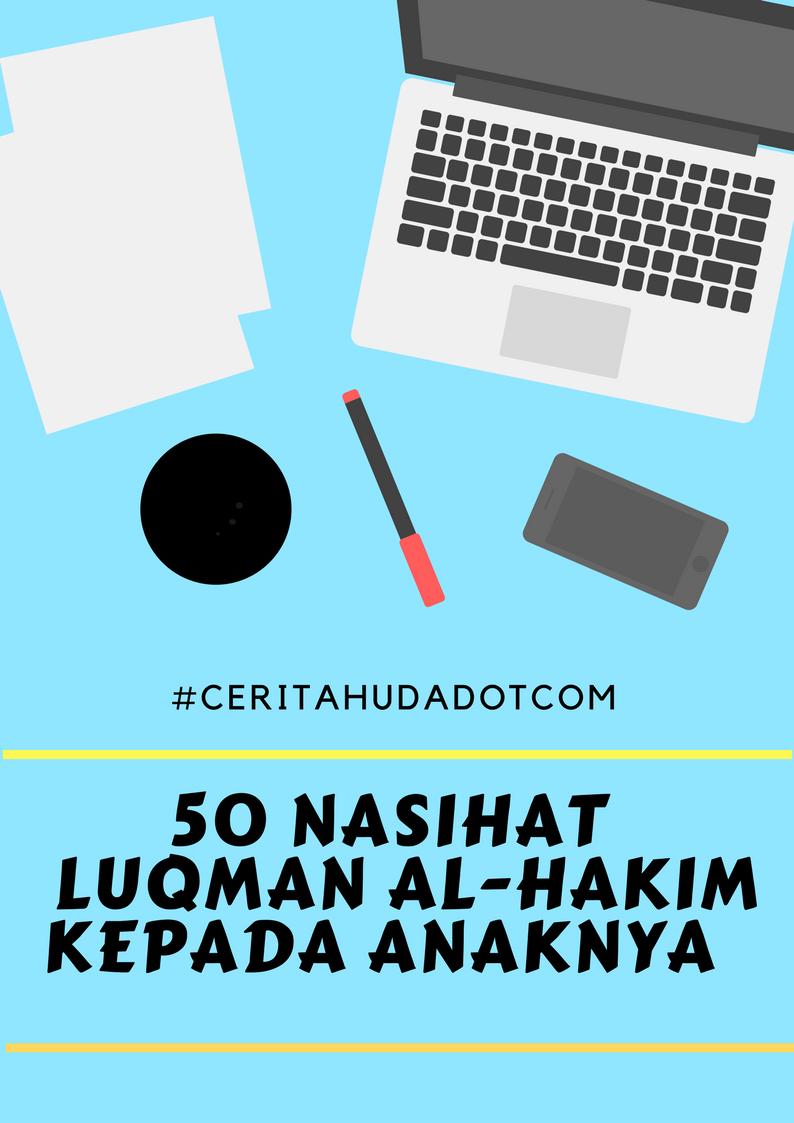 50 Nasihat Berhikmah Luqman Al-Hakim kepada anaknya.