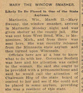 Mary Sweeny... was an American woman known as  the Window Smasher  because of her mania for breaking glass windows across Wisconsin and neighbouring states during the 1890s....