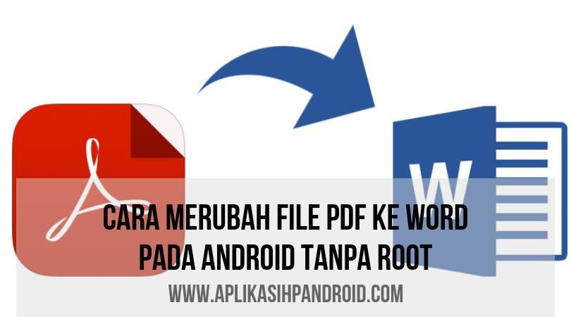 Cara mengubah dokumen PDF ke Microsoft word pada androids
