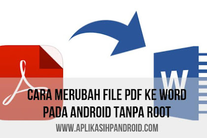 Cara Jitu Mengubah File PDF ke Word di Android Tanpa Root