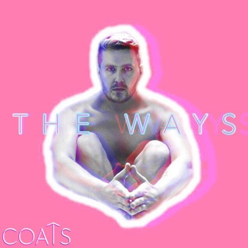 COATS Unveils New Single 'The Ways'