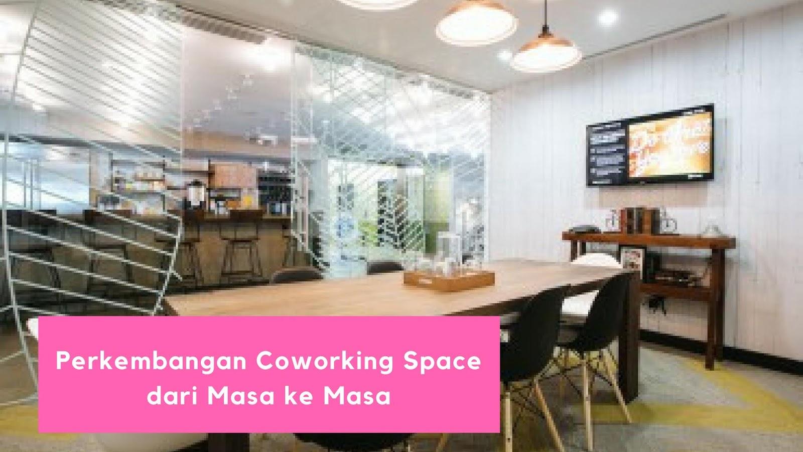 Perkembangan Coworking Space dari Masa ke Masa