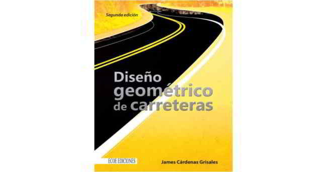 Diseño Geométrico de Carreteras - James Cárdenas