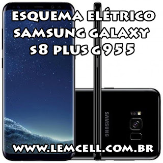 Esquema Elétrico Celular Smartphone Samsung Galaxy S8 Plus G955 Manual de Serviço  Service Manual schematic Diagram Cell Phone Smartphone Samsung Galaxy S8 Plus G955
