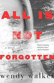 All is not Forgotten, Wendy Walker
