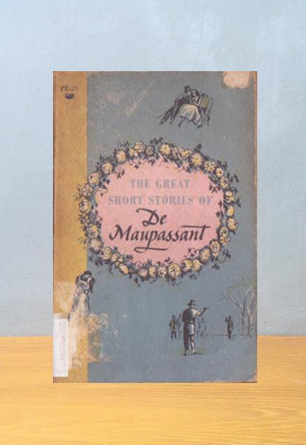 THE GREAT SHORT STORIES OF DE MAUPASSANT