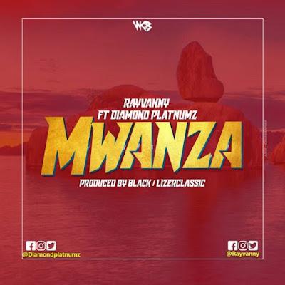 Audio | Rayvanny Ft Diamond Platnumz–Mwanza | DOWNLOAD