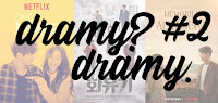 Dramy? Dramy #2 - ONE MORE TIME/ MEMORIES OF THE ALHAMBRA/ KOREAN ODYSSEY