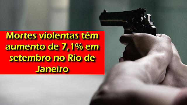 Mortes violentas têm aumento de 7,1% em setembro no Rio de Janeiro