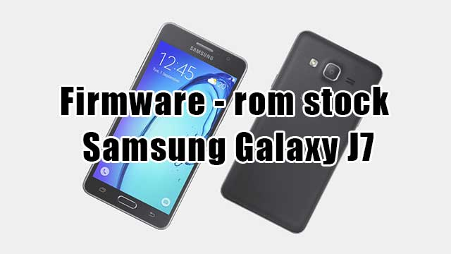 rom stock Samsung Galaxy On7 SM-G6000
