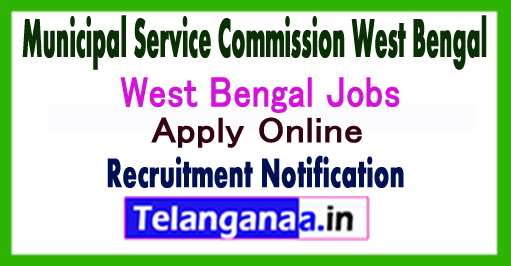 Municipal Service Commission West Bengal MSCWB Recruitment Notification 2017 Apply