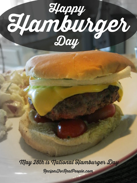 May 28th is National Hamburger Day. Even if you missed it, any day is a good day to enjoy a delicious hamburger on the grill. Here's my recipe.