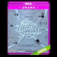 La balada de Buster Scruggs (2018) WEB-DL 1080p Audio Dual Latino-Ingles