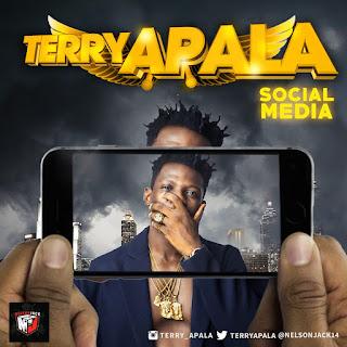 "[Music] Terry Apala - ""Social Media"""