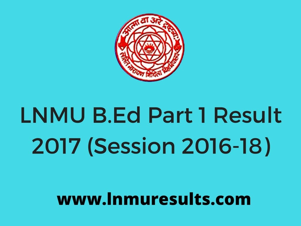 LNMU B.Ed Part 1 Result 2017