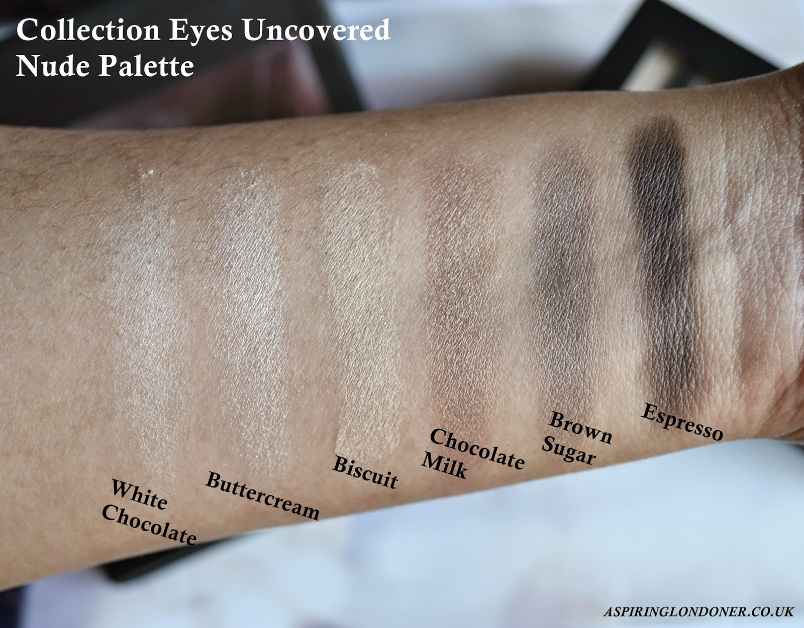 Collection Eyes Uncovered Nude Palette Swatches - Aspiring Londoner
