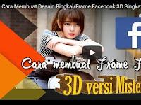 Cara Membuat Desain Bingkai/Frame Facebook 3D Singkat