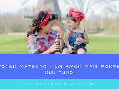 Poder Materno - Um amor mais forte que tudo