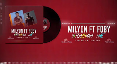 Download Audio | Milyon Ft. Foby - Sitoachana Nae