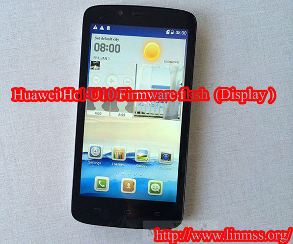 Huawei Hol-u10 Firmware Flash  Display