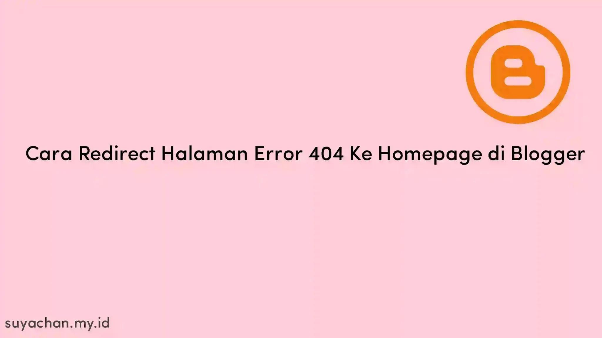 Cara Redirect Halaman Error 404 Ke Homepage di Blogger
