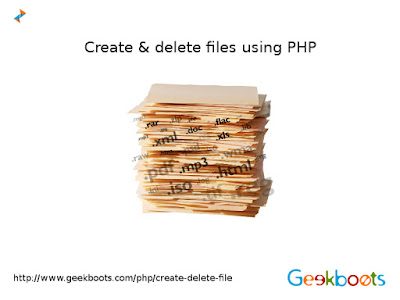 http://www.geekboots.com/php/create-delete-file