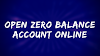 How to open zero balance account online