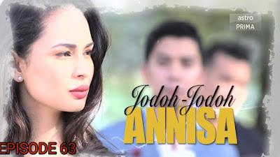 Tonton Drama Jodoh-Jodoh Annisa Episod 63