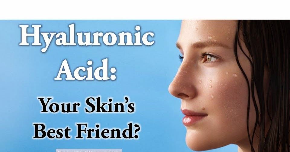 Hyaluronic Acid Every Skin S Best Friend Cosmetic