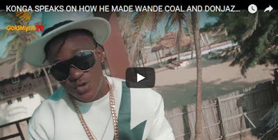 "konga - ENTERTAINMENT: ""Wande Coal, D'banj and Don Jazzy Are Ingrates, They Let Me Down""– Konga"