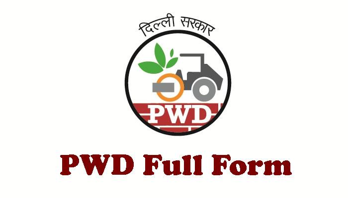 PWD की Full Form क्या है - पी.डब्लू.डी. क्या है